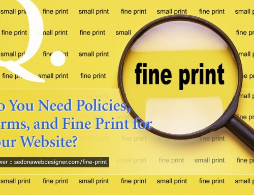 Do You Need Policies, Terms, and Fine Print for Your Website?