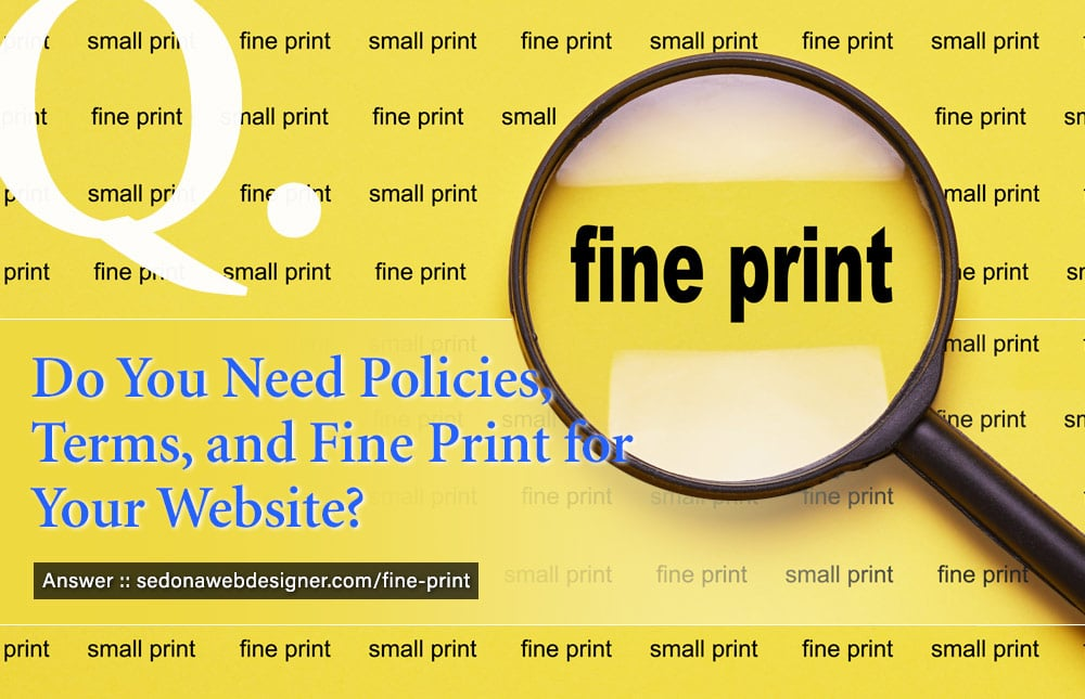 Policies, Terms and Conditions, Fine Print for your website